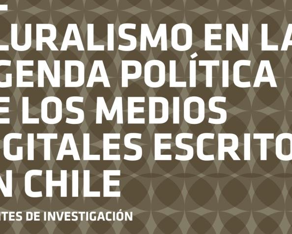 Publicación de nuevo documento de trabajo sobre el Pluralismo en los Medios Digitales enChile