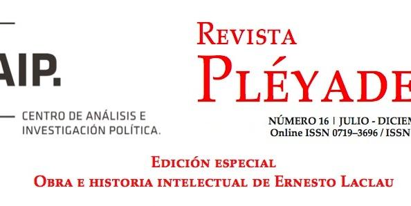 Nuevo número de revista Pléyade: Obra e Historia intelectual de ErnestoLaclau