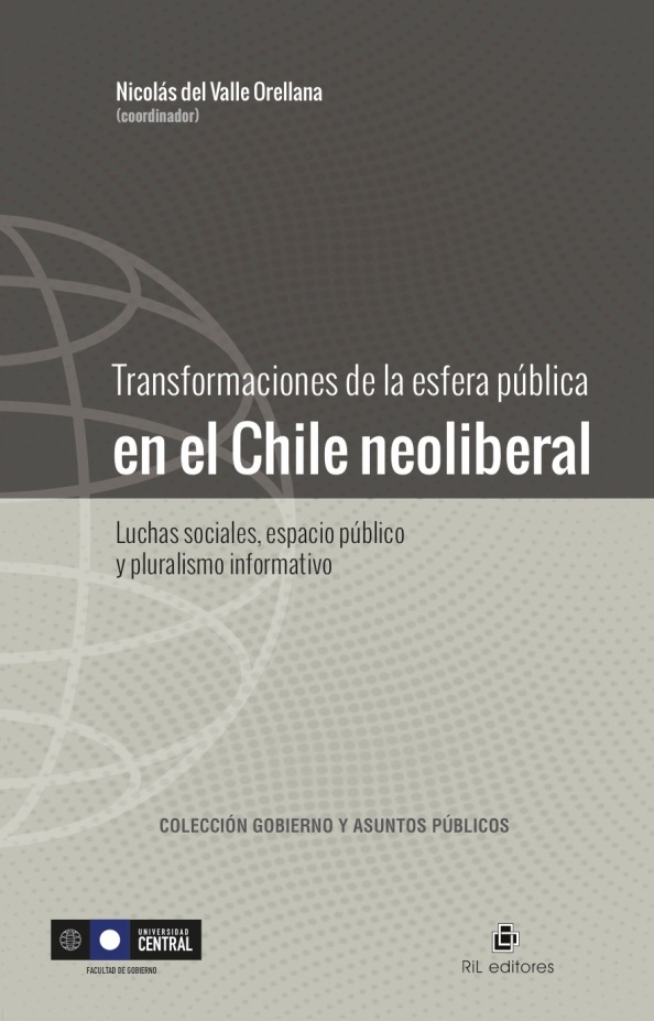 """Facultad de Gobierno lanza libro """"Transformaciones de la esfera pública en el Chileneoliberal"""""""